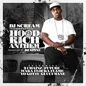 Hood Rich Anthem (feat. 2 Chainz, Future, Waka Flocka Flame, Yo Gotti & Gucci Mane) by DJ Scream