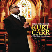 Bless This House by Kurt Carr