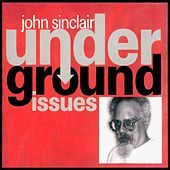 Underground Issues by John Sinclair