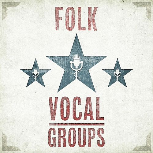 Folk Vocal Groups by Various Artists