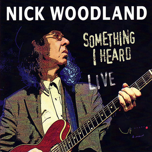 Something I Heard (Live) by Nick Woodland