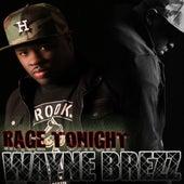 Rage Tonight by Wayne Brezz