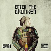 Enter the Drunken by Drunken Master