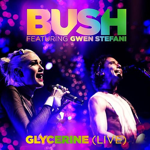 Glycerine (Live) [feat. Gwen Stefani] by Bush