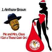 Me and Mrs. Claus by j anthony brown