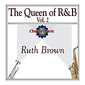 The Queen of R&B Vol. 2 by Ruth Brown