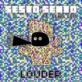 Louder (Remixes) by Sesto Sento