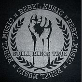 Rebel Music by Still Rings True