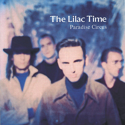Paradise Circus by The Lilac Time