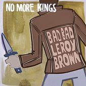 Bad, Bad Leroy Brown by No More Kings