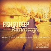Runaway by Fish Go Deep