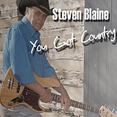 You Got Country by Steven Blaine