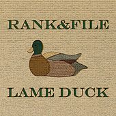 Lame Duck by Rank and File