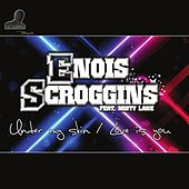 Under My Skin / Love Is You by Enois Scroggins