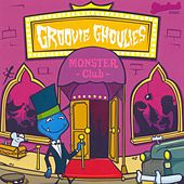Monster Club by Groovie Ghoulies