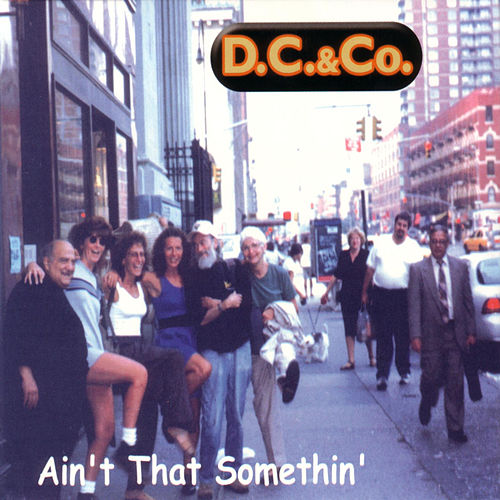 Ain't That Somethin' by D.C. & Co.