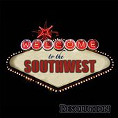 Welcome to the Southwest by Resolution