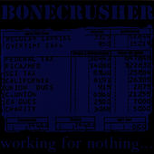 Working For Nothing by Bone Crusher