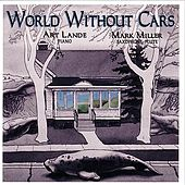 World Without Cars by Art Lande and Mark Miller