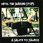 Until The Shaking Stops - A Salute To Jawbox by Various Artists