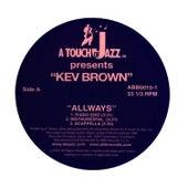 Allways b/w Can't Stay Away/Allways (remix) by Kev Brown