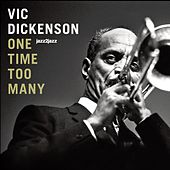 One Time Too Many by Vic Dickenson