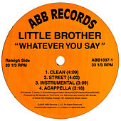 Whatever You Say/Light It Up/Altitudes (Flyin' High) by Little Brother