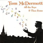 All the Keys & Then Some by Tom McDermott