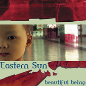 Beautiful Being by Eastern Sun