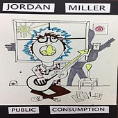 Public Consumption by Jordan Miller
