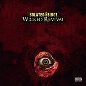 Wicked Revival by Isolated Beingz