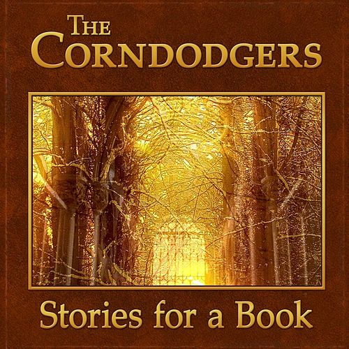 Stories for a Book by The Corndodgers