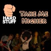 Take Me Higher by Hard Stuff