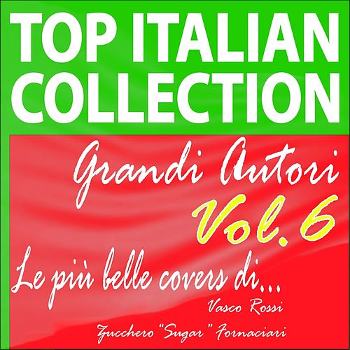 Top italian collection grandi autori, vol.6 (Le più belle covers di vasco rossi e zucchero 'sugar' fornaciari) by A.M.P.