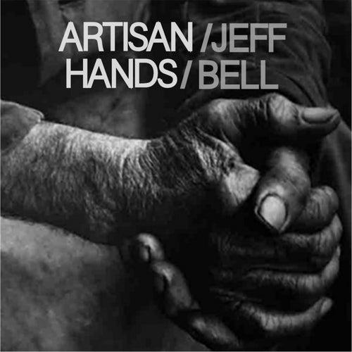 Artisan Hands by Jeff Bell
