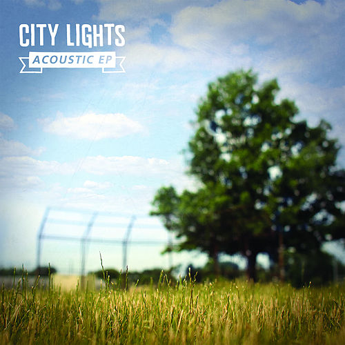 Acoustic EP by City Lights