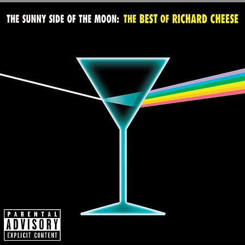 The Sunny Side of the Moon: The Best of Richard Cheese by Richard Cheese