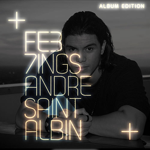 Fe37ings by Andre Saint-Albin