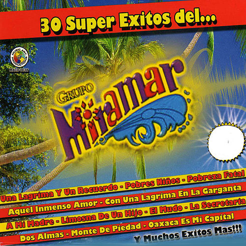 30 Super Exitos del... by Grupo Miramar