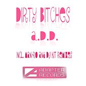 Dirty Bitches by A.D.D.