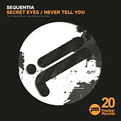 Secret Eyes / Never Tell You - Single by Sequentia