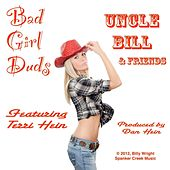 Bad Girl Duds (feat. Terri Hein, Dan Hein, Billy Wright & Darren Crisp) by Uncle Bill