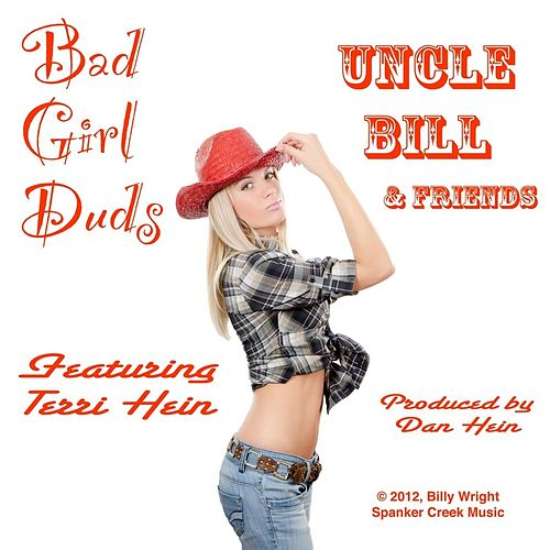 Bad Girl Duds (feat. Terri Hein, Dan Hein, Billy Wright & Darren Crisp) by Uncle Bill