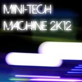 Mini-Tech Machine 2K12 by Various Artists