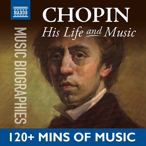 Chopin: His Life In Music by Idil Biret
