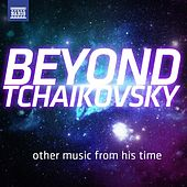 Beyond Tchaikovsky by Various Artists