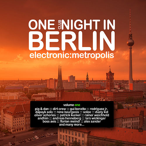 One Clubnight in Berlin - Electronic Metropolis, Vol. 1 by Various Artists