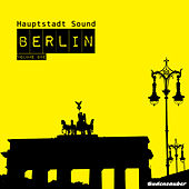 Hauptstadt Sound Berlin, Vol. 1 by Various Artists