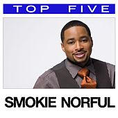Top 5: Hits by Smokie Norful