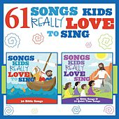 61 Songs Kids Really Love to Sing by The Kids Choir